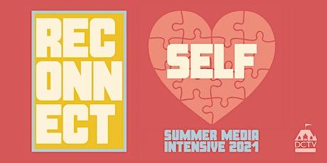 Summer Media Intensive Screening: Reconnect Self tickets