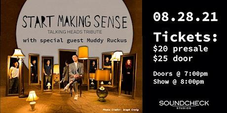 Start Making Sense - A Talking Heads Tribute w/ Special Guest Muddy Ruckus tickets