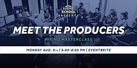 Meet the Producers - Mixing Masterclass boletos