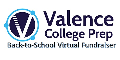 Valence College Prep Back-to-School Virtual Networking & Fundraiser tickets