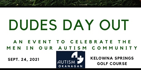 Dudes Day Out- Brought to you by Autism Okanagan tickets