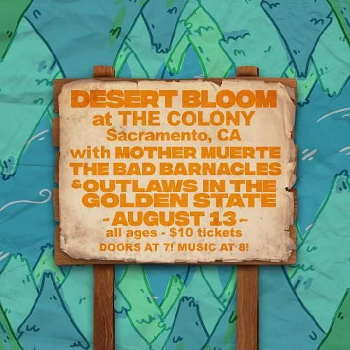 DESERT BLOOM, Mother Muerte, Bad Barnacles, & Outlaws in the Golden State image