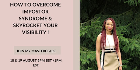 How to overcome impostor syndrome & skyrocket your visibility ! tickets
