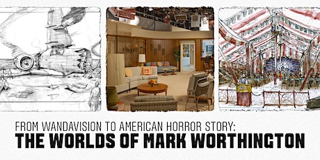 From WandaVision to American Horror Story: The Worlds of Mark Worthington tickets