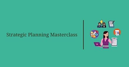 Strategic Planning Masterclass – Part 6 tickets