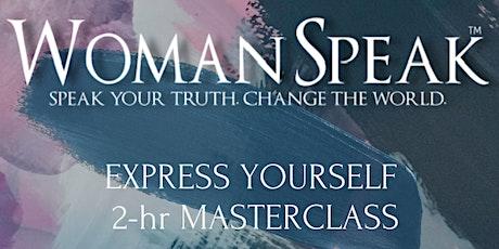 Express Yourself! 2-hr WomanSpeak Masterclass tickets
