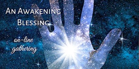An Awakening Blessing tickets