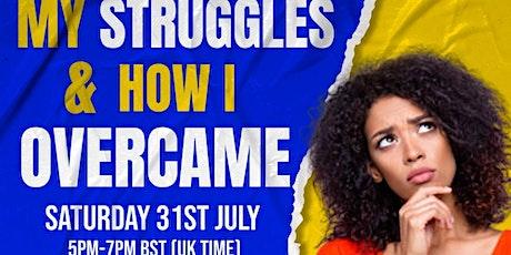 My Struggles & How I Overcame tickets