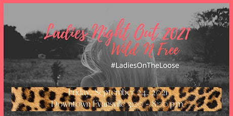 8th Annual Ladies Night Out - Evansville WI ~ Wild & Free tickets