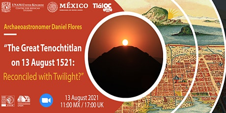 The Great Tenochtitlan on 13 August 1521 tickets