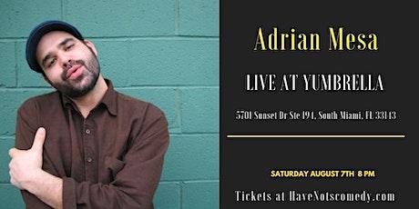 Have-Nots Comedy Presents Adrian Mesa tickets