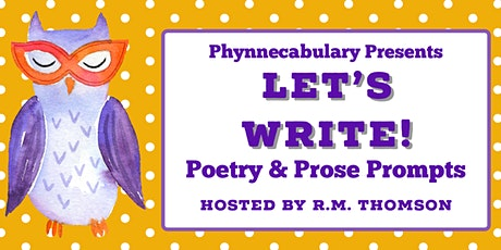 LET'S WRITE! Poetry & Prose Prompts w/ R.M. Thomson tickets
