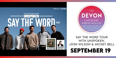 Say the Word Tour 2021 featuring Unspoken, Josh Wilson & Mickey Bell tickets