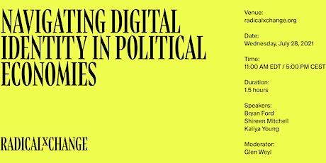 Navigating Digital Identity in Political Economies tickets