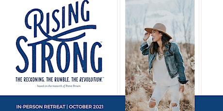 Rising Strong™ Weekend Intensive Retreat tickets