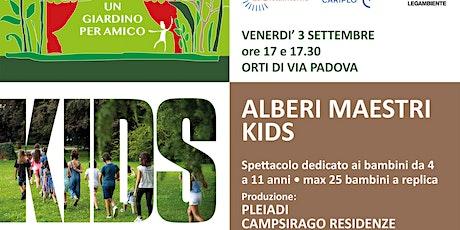 Alberi maestri kids (ore 17:00) biglietti