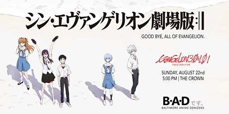 B•A•D Night | Evangelion 3.0 + 1.01 tickets