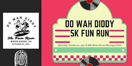 Do Wah Diddy 5k Fun Run tickets
