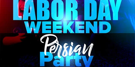 LABOR DAY WEEKEND PERSIAN PARTY IN ORANGE COUNTY tickets