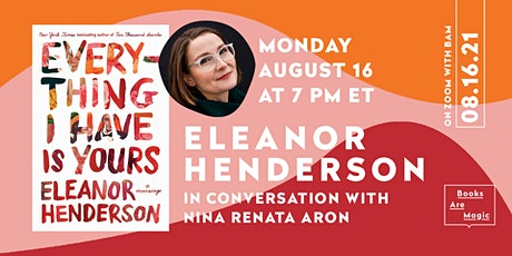 Eleanor Henderson: Everything I Have Is Yours w/ Nina Renata Aron tickets