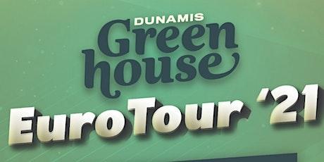 Dunamis Greenhouse EuroTour '21 billets