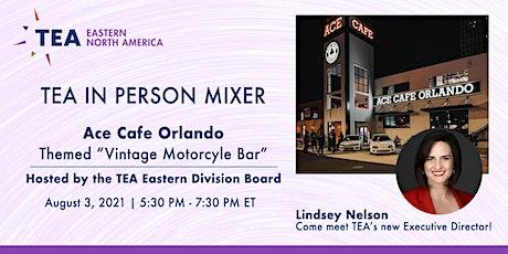 TEA In Person Mixer - Come Meet TEA's New Executive Director! tickets