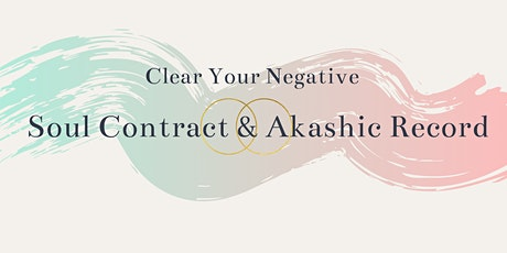 Clear Your Negative Soul Contract & Akashic Record tickets