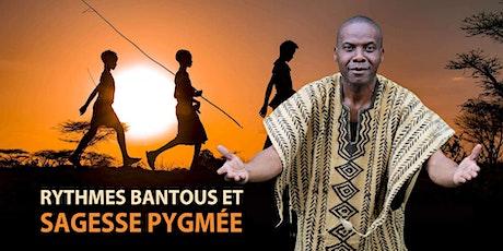 Concert-conférence : RYTHMES BANTOUS ET SAGESSE PYGMÉE tickets
