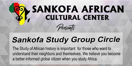 SANKOFA AFRICAN CULTURAL CENTER STUDY GROUP CIRCLE tickets