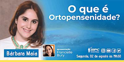 LIVE –  O que é Ortopensenidade?