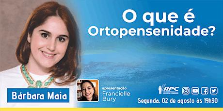 LIVE -  O que é Ortopensenidade? bilhetes