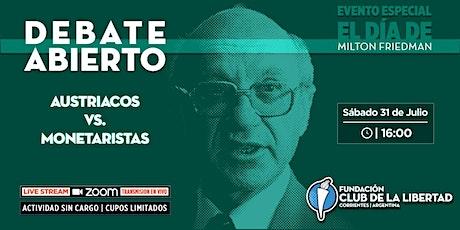 CLUB DE LA LIBERTAD - DEBATE ABIERTO - AUSTRÍACOS VERSUS MONETARISTAS entradas