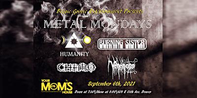 Metal Mondays ft. Humanity w/ Burning Sister | CHEMO | Venenoso