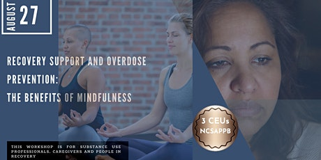 Recovery Support and Overdose Prevention: The Benefits of Mindfulness Works tickets