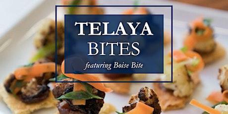 Telaya Bites with Boise Bite tickets