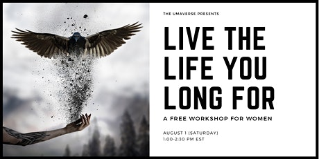Live The Life You Long For (A Free Workshop) tickets