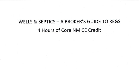 Wells & Septics - A Broker's Guide To Regs - LIVE In Silver City/Also Zoom tickets
