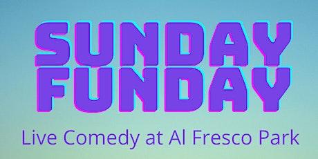Sunday Funday! Live Comedy at Al Fresco Park tickets
