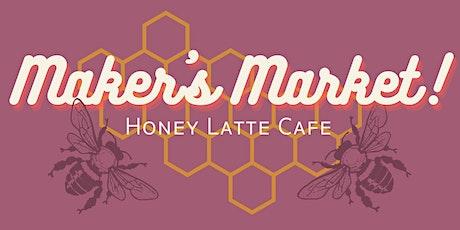 Maker's Market @ Honey Latte Cafe tickets