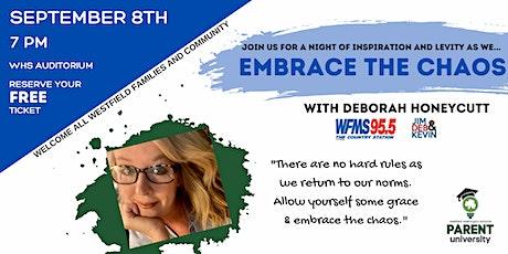 Embrace the Chaos w/ Deborah Honeycutt tickets