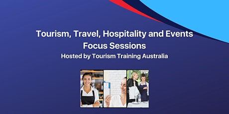 Tourism, Travel, Hospitality and Events Training Package Focus Session tickets