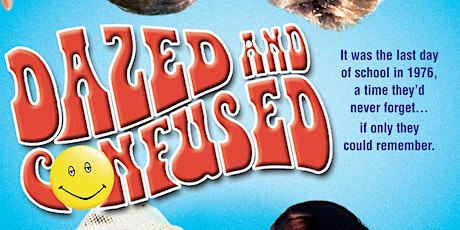 DAZED & CONFUSED (R)(1993) Drive-In 8:40 pm (Thur. July 29 to Sun. Aug. 1) tickets
