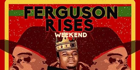 Ferguson Rises Weekend tickets