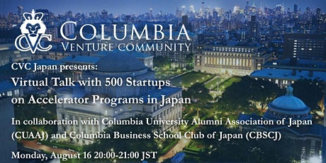 CVC Japan: Virtual Talk with 500 Startups on Accelerator Programs in Japan tickets