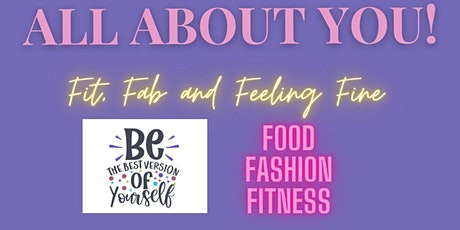 All About YOU! Female Fashion, Food and Fitness Event. tickets