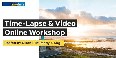 Time-Lapse & Video Online Workshop tickets