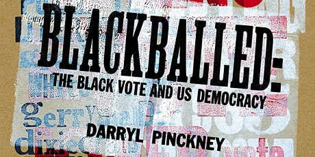Power in Print - Blackballed: The Black Vote and US Democracy (Book Talk) tickets