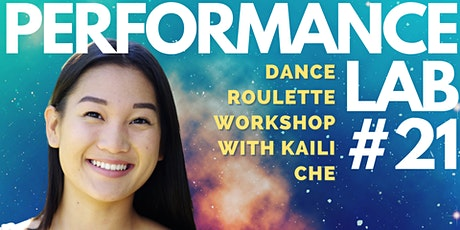 Performance Lab #21: Dance Roulette with Kaili Che tickets