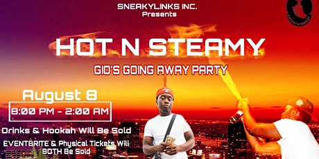 HOT N STEAMY GIO'S GOING AWAY PARTY tickets