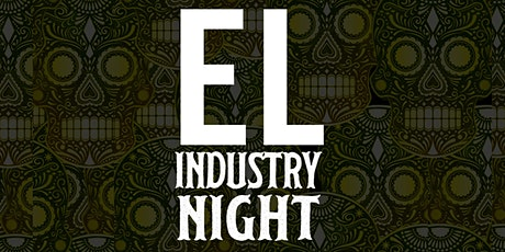 El Industry Wednesdays At El Chingon| Complimentary Guest List tickets